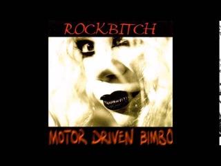 Rockbitch - Motor Driven Bimbo (1999) FULL ALBUM