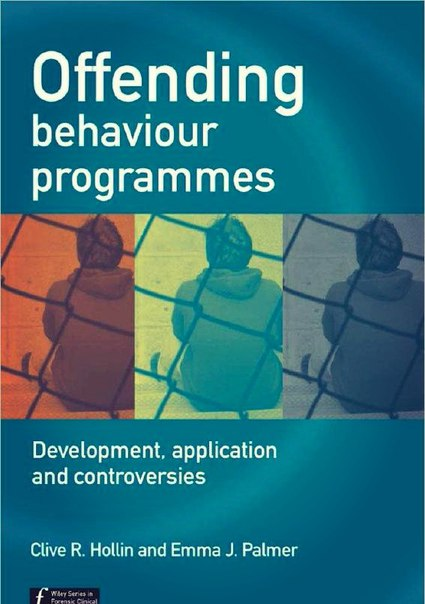 Offending Behaviour Programmes Development- Application and Controversies