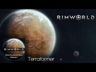 Rimworld OST - Vol. 1 3 - Terraformer - High Quality Soundtrack