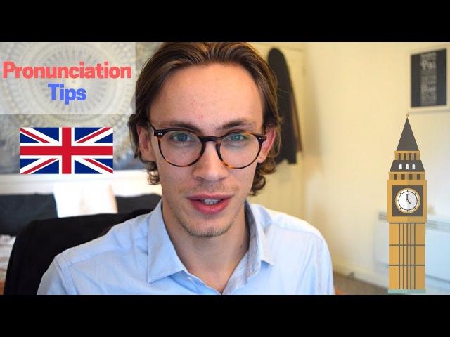British Pronunciation Tips! Sound More British