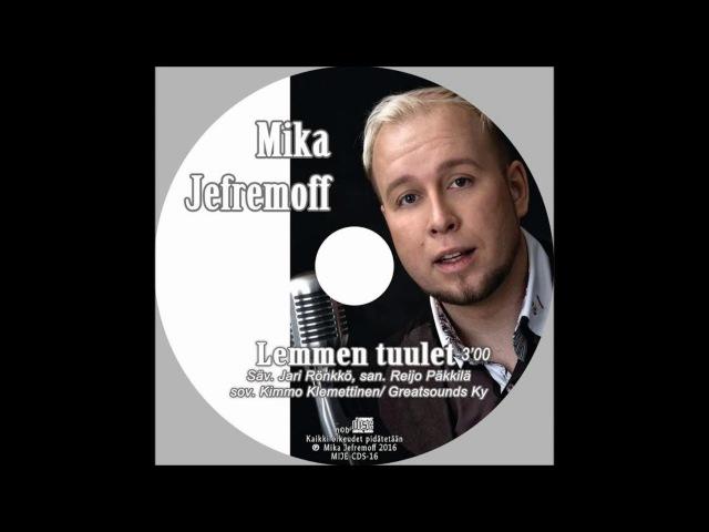 Lemmen tuulet Mika Jefremoff