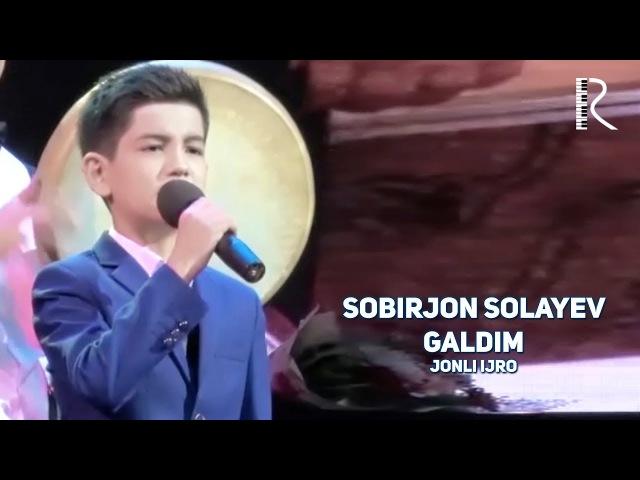 Sobirjon Solayev - Galdim (jonli ijro) | Собиржон Солаев - Галдим (жонли ижро)