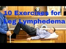 10 Exercises for Leg Lymphedema Swelling or Edema of the Lower Extremities