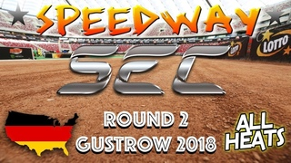 Speedway SEC 2018 Round 2 Gustrow Germany All Heats ()