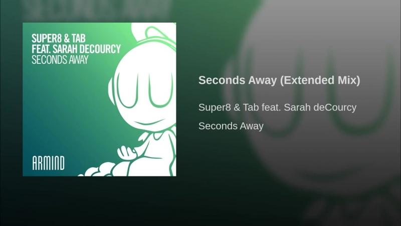 Super8 Tab feat Sarah deCourcy Seconds Away