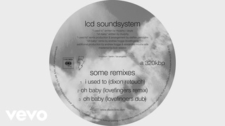 LCD Soundsystem - i used to (dixon retouch - Official Audio)