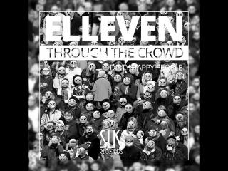 Elleven - Through The Crowd (Original Mix)