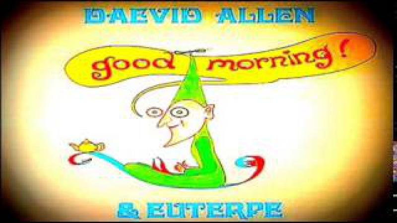 Daevid Allen Gong Euterpe - 1976 Good Morning