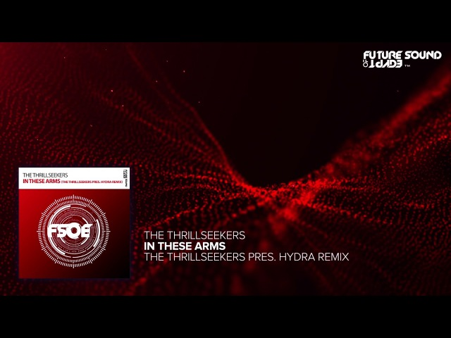The Thrillseekers In These Arms The Thrillseekers Pres Hydra Remix