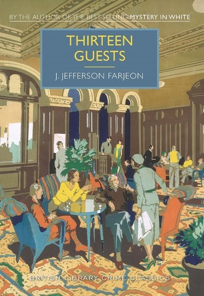 J Jefferson Farjeon - Thirteen Guests