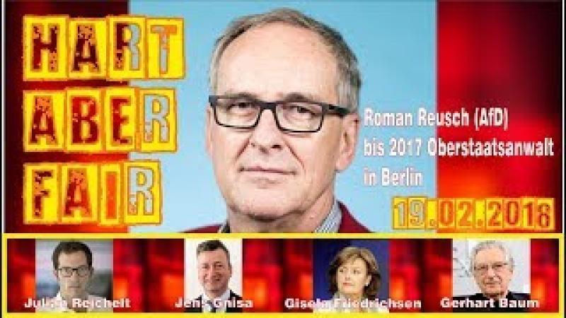Hart aber Fair (19.02.2018): Mit Roman Reusch (AfD) Was läuft schief bei den Gerichten?