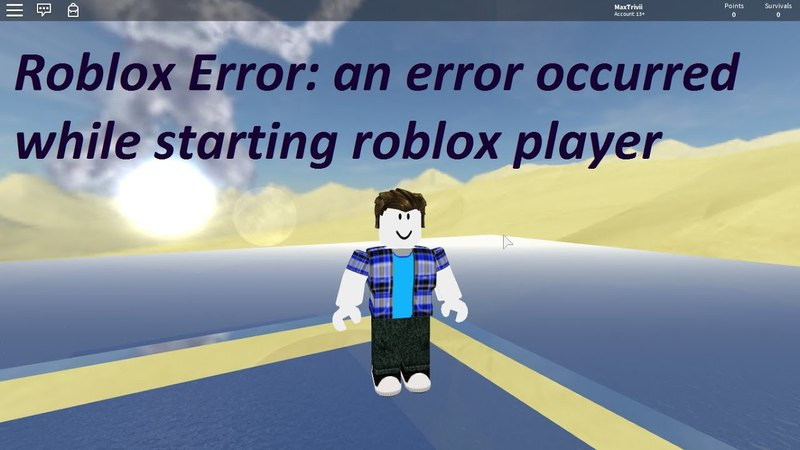 Roblox Error an error occurred while starting roblox player