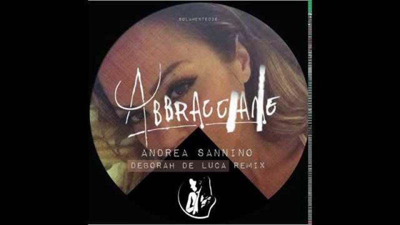 ABBRACCIAME Andrea Sannino Deborah De Luca Remix
