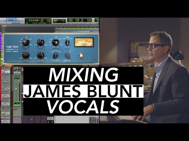 Mixing James Blunt Vocals Tony Maserati
