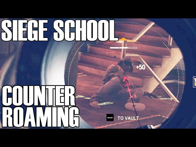 How To Counter Roaming - Siege School (Rainbow Six Siege)