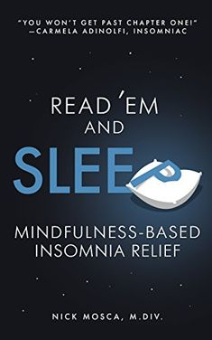 Read 'Em and Sleep  Mindfulness-Based Insomnia Relief by Nick Mosca