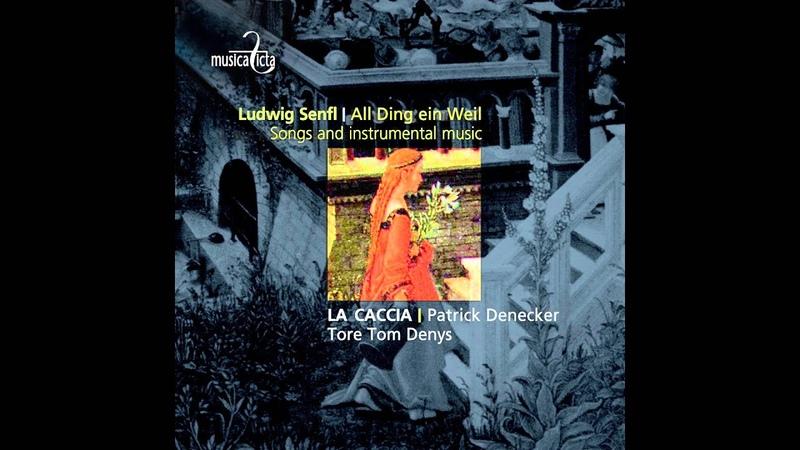 Tore Tom Denys, La Caccia, Patrick Denecker - Es taget vor dem Walde - Ach Elslein