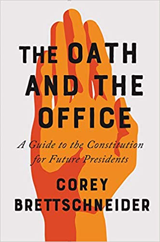 The Oath and the Office: A Guide to the Constitution for Future Presidents 1st Edition