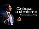 Mario Alonso Puig - Crea lo que quieres
