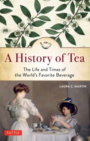 A History of Tea - Laura C