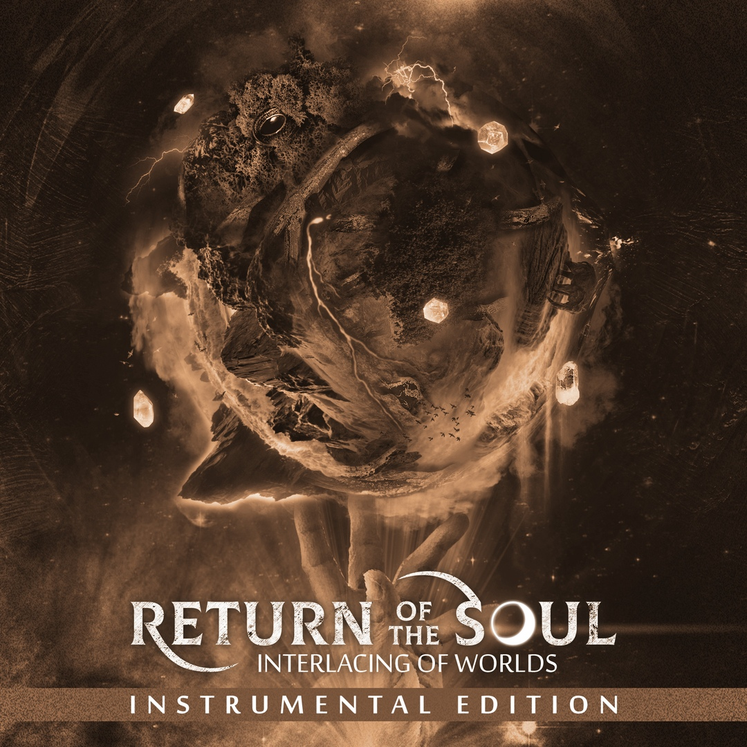 Return Of The Soul - Interlacing Of Worlds (Instrumental Edition)