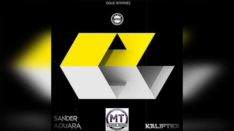 Sander Aquara Kaliptra Kassier Remix Techno Technomusic Tech DJ Mixes Sets new minimal Sound mtdnaudio music