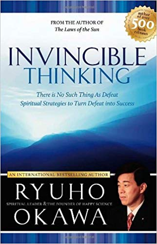 Invincible Thinking - There Is No Such Thing As Defeat By Ryuho Okawa