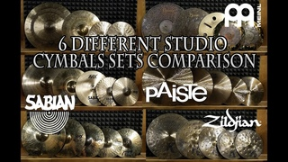 6 Different Studio Cymbals Sets comparison MEINL, SABIAN, ZILDJIAN, PAISTE