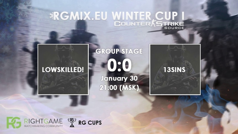 RGMIX.eu Winter Cup 1 [LOWSKILLED! vs 13SINS] Group B