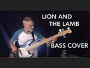 Lion and the Lamb - Bethel Music - bass cover