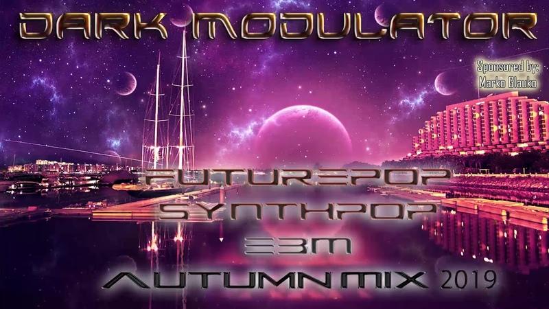 Futurepop / Synthpop / Ebm Autumn mix 2019 From DJ DARK MODULATOR