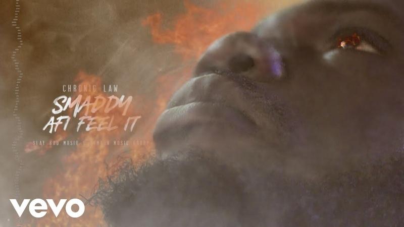 Chronic Law - Smaddy Afi Feel It (Audio)