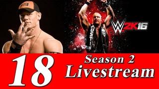 Соревновательный стрим игры WWE 2K16 (Побеждают сильнейшие!) №18 [SEASON 2]