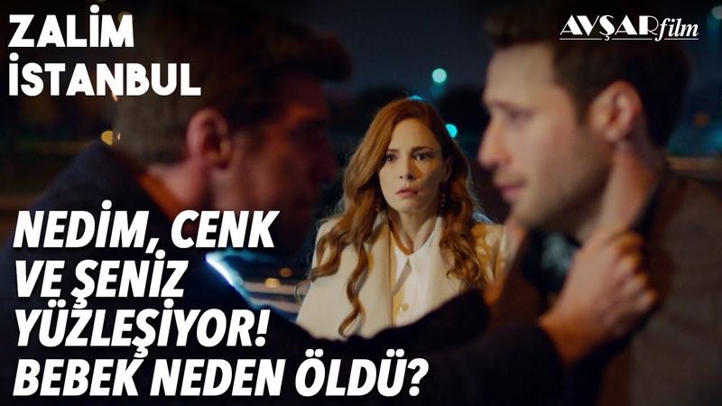 Nedim, Şeniz ve Cenk'e Hesap Soruyor!💥 O Bebek Neden Öldü?🔥 | @Zalim İstanbul 23. Bölüm