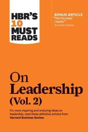 HBRs 10 Must Reads on Leadership  Volume 2 - Harvard Business Review