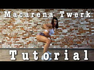 Macarena Tyga || Twerk Tutorial By Jamie