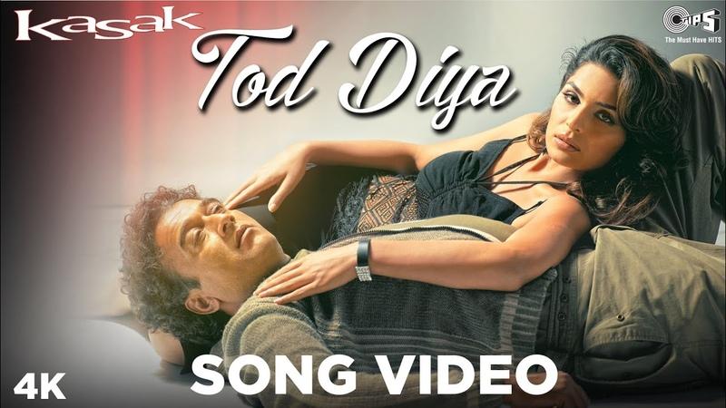 Tod Diya Song Video Kasak M M Kreem Lucky Ali Meera Bollywood Sad Songs