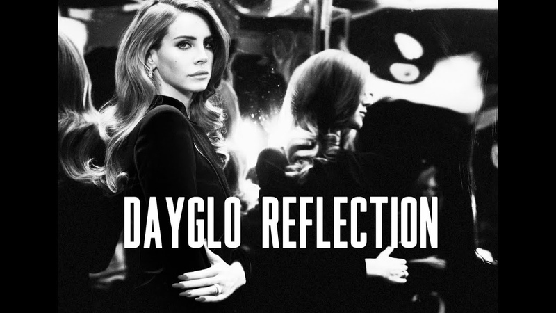 Lana Del Rey - Dayglo Reflection (Solo version)