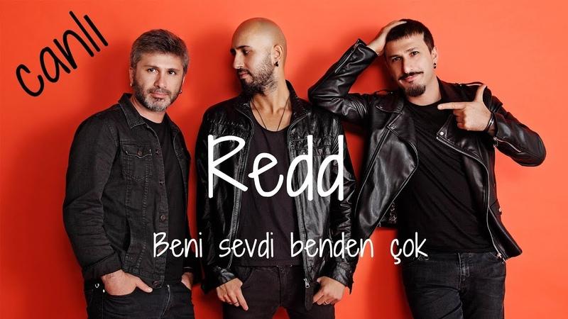 Redd Beni Sevdi Benden Çok CanlıPerformans Konser Videosu