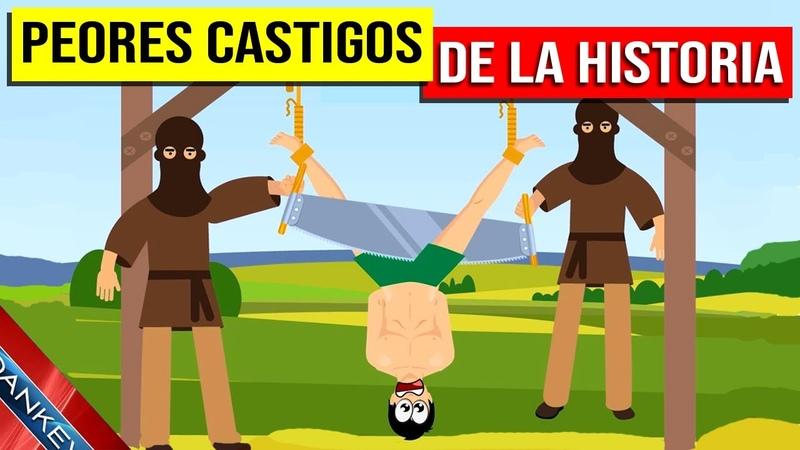 ¡LOS PEORES CASTIGOS EN LA HISTORIA DE LA HUMANIDAD!