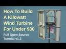 $30 DIY Kilowatt Wind Turbine - Build Tutorial v1.2 - OpenSourceLowTech