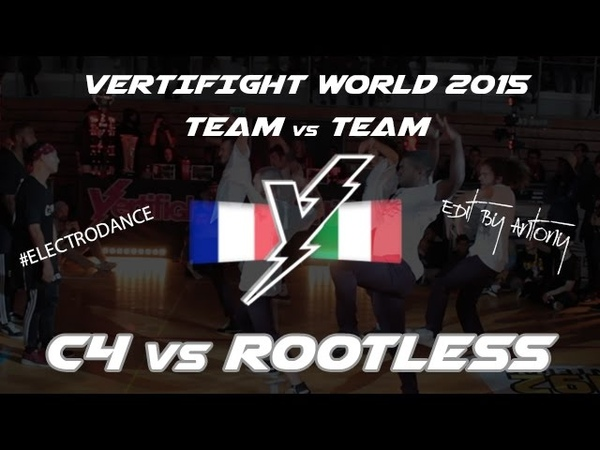 VERTIFIGHT WORLD 2015 1 4 Final C4 FRANCE vs ROOTLESS ITALY