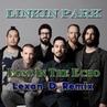 Linkin Park Lost In The Echo Lexan D Remix