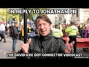 In Reply To Jonathan Pie - The David Icke Dot-Connector Videocast
