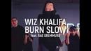 ROOST LOO KIN CHOREOGRAPHY WIZ KHALIFA BURN SLOW feat RAE SREMMURD