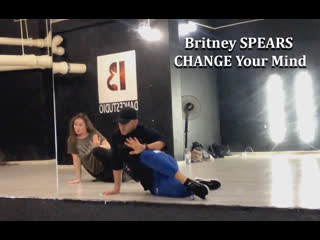 Choreography britney spears change your mind (no seas cortes)
