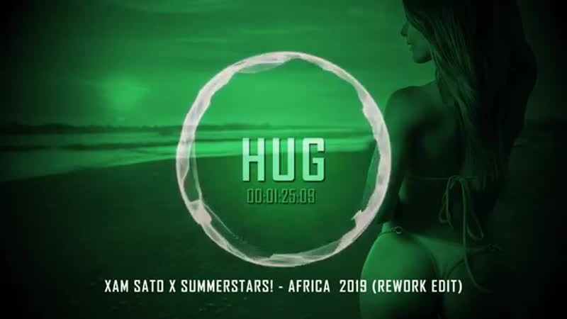 Xam Sato x Summerstars! - Africa 2019 (Rework Edit)