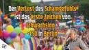 Der Verlust des Schamgefühls ist das erste Zeichen von Schwachsinn... - CSD in Berlin