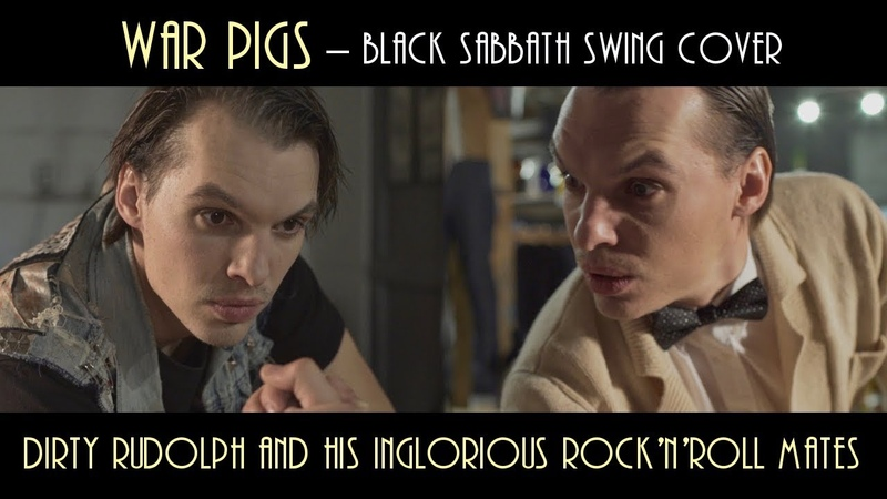 War Pigs Black Sabbath swing cover Dirty Rudolph and his Inglorious Rock'n'Roll Mates
