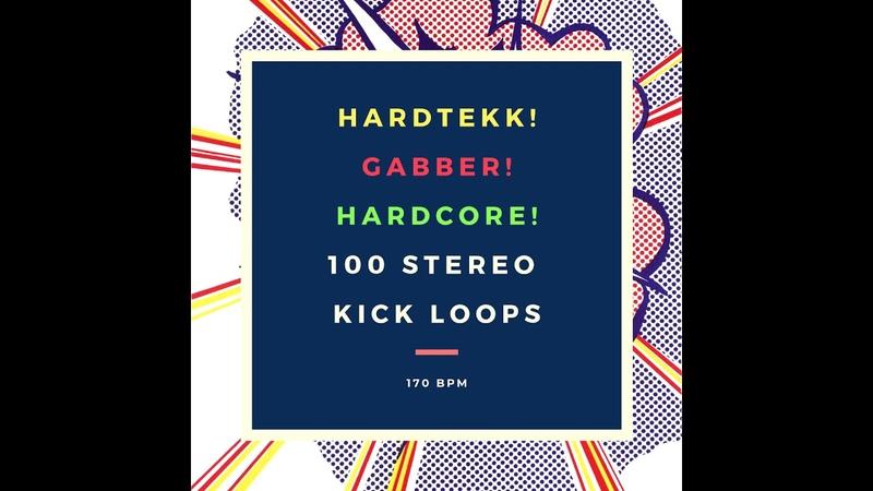 Hardtekk! Gabber! Hardcore! 100 Stereo Kick Loops 170 bpm [demo 2019]